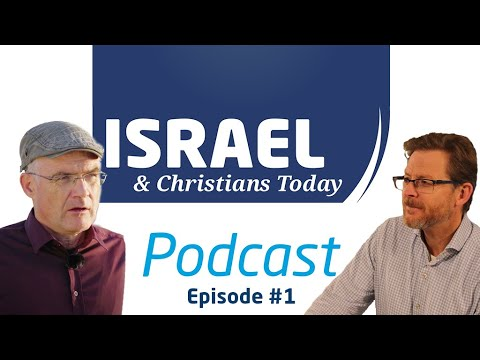 Israel & Christians Today Podcast #1 What connects Christians with Israel?