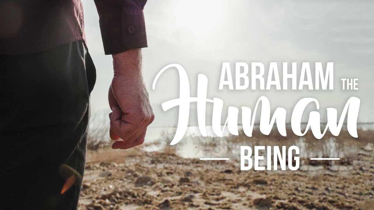 Abraham the Human Being