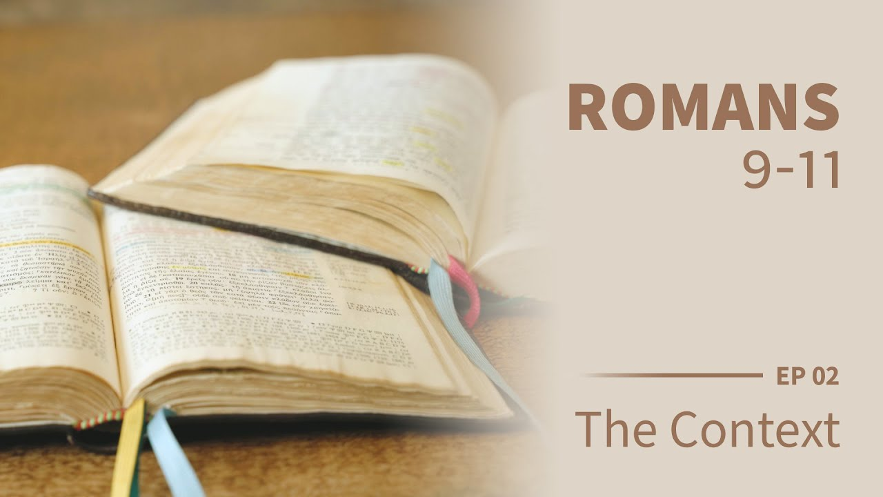 The Context of Romans 9-11